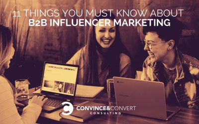 11 Things To Know About Successful B2B Influencer Marketing